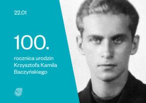 Rok 2021  – rokiem Krzysztofa Kamila Baczyńskiego