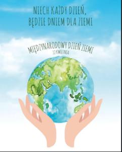 """Dzień Ziemi – """"Przywróć naszą Ziemię"""""""
