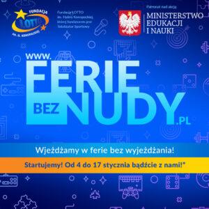 Akcja #FerieBezNudy Fundacji LOTTO im. Haliny Konopackiej przy współpracy z Ministerstwem Edukacji i Nauki