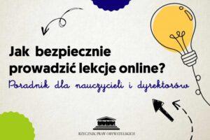 PORADNIK: Jak bezpiecznie prowadzić lekcje online?